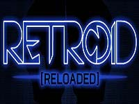 Gioco Retroid Reloaded