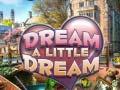 Spiel Dream a Little Dream