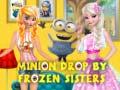 খেলা Minion Drop By Frozen Sisters