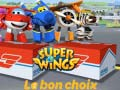 Spel Super Wings: Le bon choix