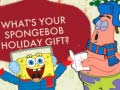 Žaidimas What's your spongebob holiday gift?