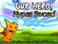 Игра Our Hero! Hyper Sword