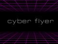 Spēle Cyber Flyer