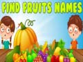 খেলা Find Fruits Names