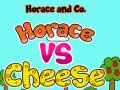 Spēle Horace and Co. Horace Vs Cheese