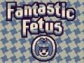 Игра Fantastic Fetus