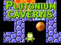 Plutonium Caverns ﯼﺯﺎﺑ