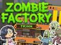 Igra Zombie Factory Tycoon
