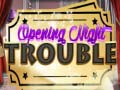 Игри Opening Night Trouble