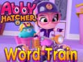 Permainan Abby Hatcher Word train
