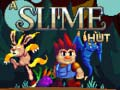 A Slime Hut ליּפש