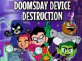 Spiel Teen Titans Go! Doomsday Device Destruction