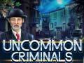 Παιχνίδι Uncommon Criminals