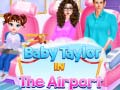 Igra Baby Taylor In The Airport