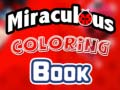 খেলা Miraculous Coloring Book