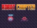 თამაშის Robot Chopter