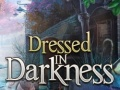 Hry Dressed in Darkness
