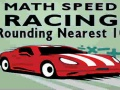 Joc Math Speed Racing Rounding 10